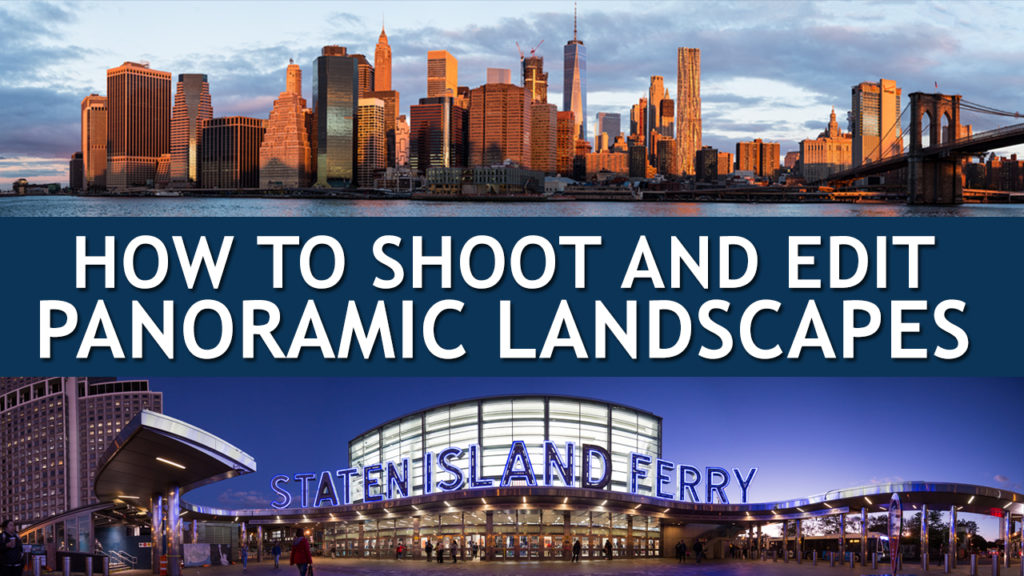 How To Shoot and Edit Panoramic Landscapes
